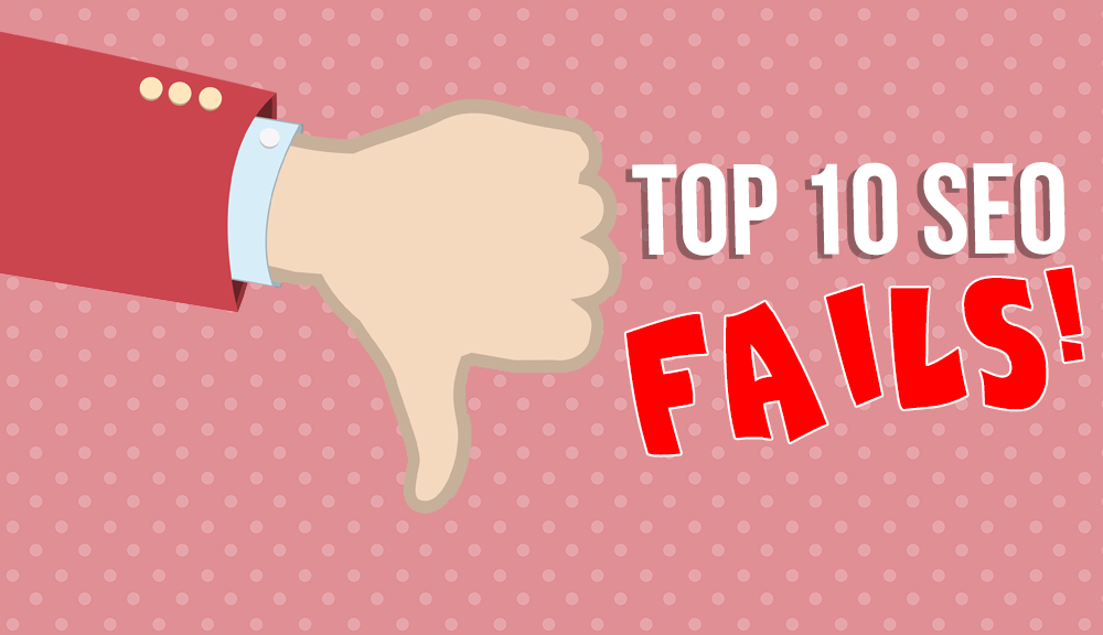 top-10-seo-fails-searchpop-marketing